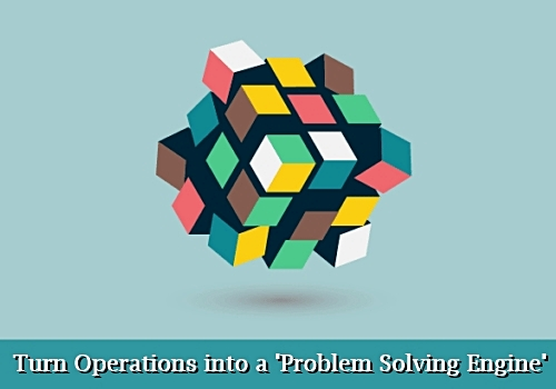 Lesson 4 Turn Operations into a problem solving engine